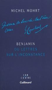Michel Mohrt - Benjamin ou Lettres sur l'inconstance.