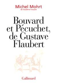 Michel Mohrt - Bouvard et Pécuchet de Gustave Flaubert.