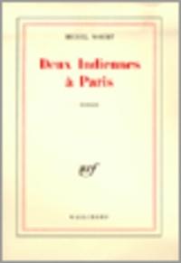 Michel Mohrt - Deux indiennes à Paris.