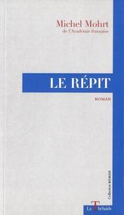 Michel Mohrt - Le répit.