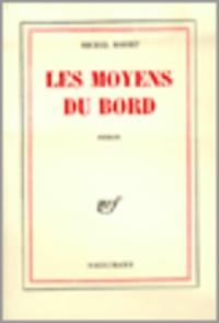 Michel Mohrt - Les moyens du bord.