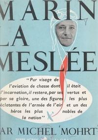 Michel Mohrt et Jules Roy - Marin La Meslée.