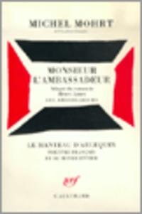 Michel Mohrt - Monsieur l'ambassadeur.