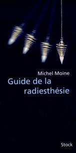 Guide de la radiesthésie - Michel Moine |