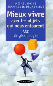 MIEUX VIVRE AVEC LES OBJETS QUI NOUS ENTOURENT. ABC de géologie - Michel Moine |