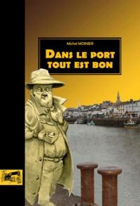 Michel Moinier - Dans le port... tout est bon.