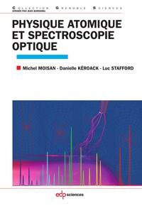 Michel Moisan et Danielle Kéroack - Physique atomique et spectroscopie optique.