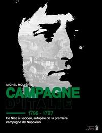 Michel Molières - Campagne d'Italie - De Nice à Leoben, autopsie de la première campagne de Napoléon.