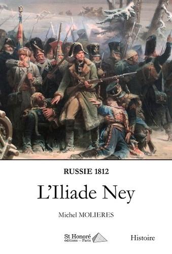 L'Iliade Ney. Russie 1812