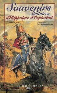 Michel Molières - Souvenirs Militaires d'Hippolyte d'Espinchal.
