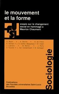 Michel Molitor et Jean Rémy - Le mouvement et la forme - Essais sur le changement social en hommage à Maurice Chaumont.