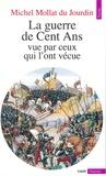 Michel Mollat - La guerre de Cent ans vue par ceux qui l'ont vécue.