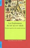 Michel Mollat - Les explorateurs du XIIIe au XVIe siècle - Premiers regards sur des mondes nouveaux.