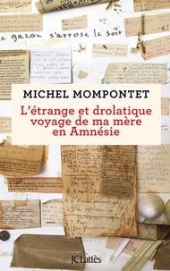 Ebooks gratuits epub download uk L'étrange et drolatique voyage de ma mère en amnésie MOBI