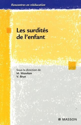 Michel Mondain et Vincent Brun - Les surdités de l'enfant.