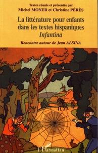 Michel Moner et Christine Pérès - La littérature pour enfants dans les textes hispaniques - Infantina.