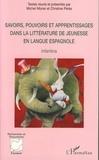Michel Moner et Christine Pérès - Savoirs, pouvoirs et apprentissages dans la littérature de jeunesse en langue espagnole - Infantina.