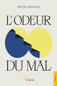 Michel Mongeau - L'Odeur du mal.