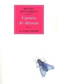 Michel Monnereau - Carnets de déroute.