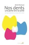 Michel Montaud - Nos dents, une porte vers la santé - De l'équilibre buccal à l'équilibre global.