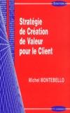 Michel Montebello - Stratégie de création de valeur pour le client.