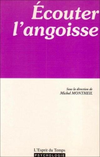 Michel Montheil - Ecouter l'angoisse.