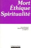 Michel Montheil - Mort, éthique et spiritualité.