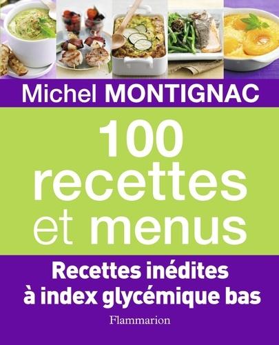 Michel Montignac - 100 Recettes et menus.