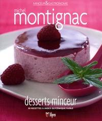 Michel Montignac - Desserts minceur - 50 recettes à index glycémique faible.