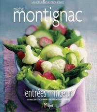 Michel Montignac - Entrées minceur - 50 recettes à index glycémique faible.