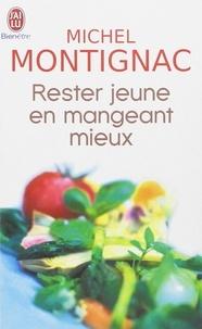 Michel Montignac - Restez jeune en mangeant mieux.