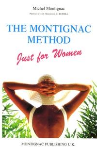 Michel Montignac - The Montignac Method - Just for women.