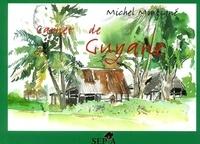 Michel Montigné - Carnet de Guyane.