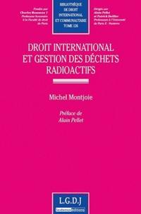 Michel Montjoie - Droit international et gestion des déchets radioactifs.