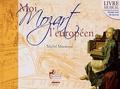 Michel Montoyat - Moi, Mozart l'européen. 1 CD audio