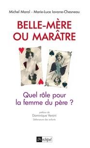 Michel Moral et Marie-Luce Iovane-chesneau - Belle-mère ou maratre.