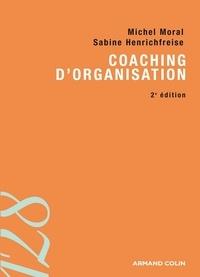 Michel Moral et Sabine Henrichfreise - Coaching d'organisation - Outils et pratiques.