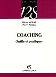Michel Moral et Pierre Angel - Coaching - Outils et pratiques.