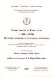 Michel Morange et Olivier Perru - Embryologie et évolution (1880-1950) - Histoire générale et figures lyonnaises.