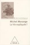 Michel Morange - La vie expliquée ? - 50 ans après la double hélice.