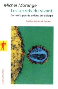 Michel Morange - Les secrets du vivant - Contre la pensée unique en biologie.