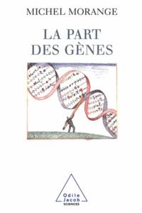 Michel Morange - Part des gènes (La).