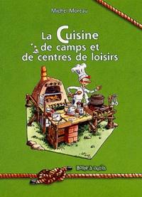 Michel Moreau - La cuisine de camps et de centres de loisirs.