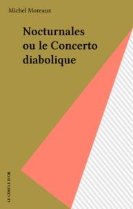 Michel Moreaux - Nocturnales ou le Concerto diabolique.