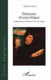 Michel Morel - Eléments d'axiocritique - Prolégomènes à l'étude du texte et de l'image.
