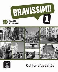 Michel Morel et Evelina Bologna-Tollemer - Italien 1e année Bravissimi ! 1 A1-A2 - Cahier d'activités.
