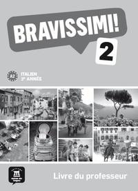 Michel Morel - Italien 2e année Bravissimi ! 2 A2 - Livre du professeur.