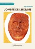 Michel Morel - L'Ombre de l'Homme.
