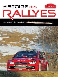 Michel Morelli et Gérard Auriol - Histoire des rallyes - Tome 4, De 1997 à 2009.