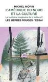 Michel Morin - L'Amérique du Nord et la culture - Tome 2.
